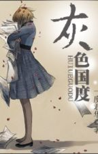 Màu xám quốc gia - Nhất Độ Quân Hoa (Poisonic convert)  by TranNgocPhuongThao