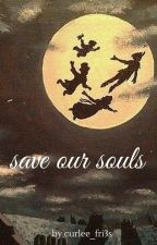 Save Our Souls... by curlee_fri3s