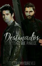 Destinados (Sterek) by TheTrueInYourEyes