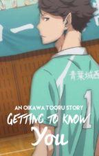 Getting to know You ( an Oikawa Tooru Fan fiction ) by bennybiceps