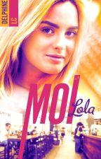 Moi, Lola, Boulimique...©(1er Tome : Sous Contrat D'édition) by DelphineLc
