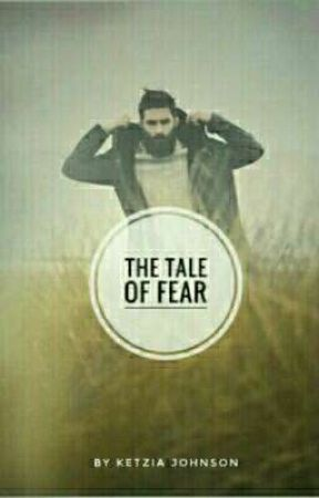 The tale of Fear #wattys2017 by BrokenDreamer16