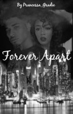 Forever Apart by Prxncess_Ro