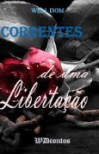Correntes de uma Libertação by WDcontos