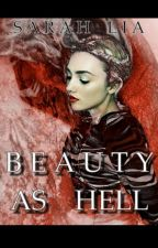 Beauty as Hell by SarahxLia