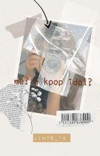 Me? A kpop Idol?[Book 2] (BTS X Reader X EXO ft Seventeen)|#Wattys2017[ON GOING] by Jihye_1a