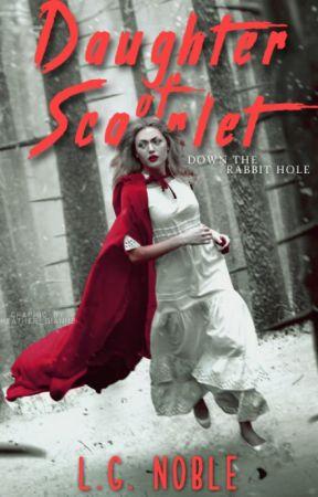 Daughter of Scarlet [Book 1 of the Daughter of Wonderland Saga] by LGNoble