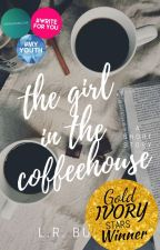 The Girl in the Coffeehouse by -sugarfree-