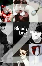 Bloody Love [ Vkook ] Tome 2  by jenni_JG