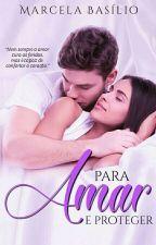 Para Amar E Proteger (DEGUSTAÇÃO) by MarcelaBasilio