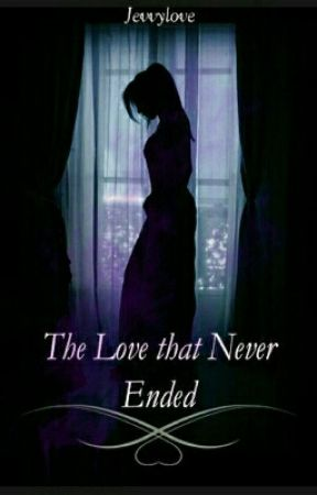 The Love That Never Ended by Queen_mamaB
