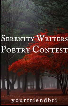 Serenity Writers Poetry Contest by yourfriendbri