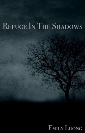 Refuge In The Shadows by EmilyLuong