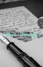 Short thoughts by Beccalourose