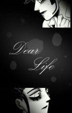 Dear Life by Seria_Baustiere