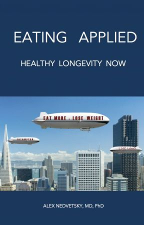 Eating Applied: Healthy Longevity Now by alexnedvetsky
