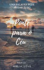 Ponte Para O Céu by Mirlia_love