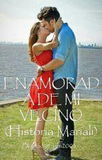 ENAMORADA DE MI VECINO (Historia Mariali) PAUSADA by nadiafashi2003
