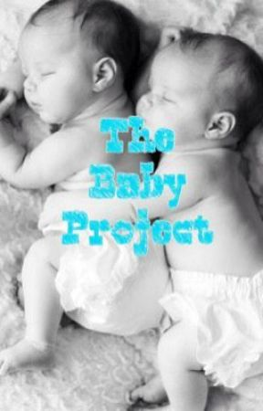 The Baby Project. by SlytheringirlRaven