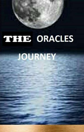 The Oracles Journey  by baileybaby123