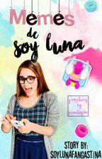 Memes Soy Luna by AGUSLINAxNUTELLA