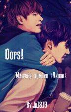 Oops! mauvais numéro... ( Vkook) by Jo1819
