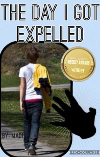 The Day I Got Expelled (one shot)