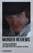 Murder Reviews by -PsychoPeople