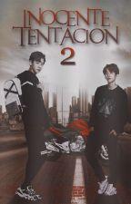 Inocente Tentación 2 ✨ChanBaek✨ by Chanbaek1604