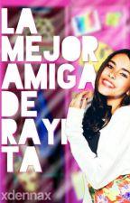 La Mejor Amiga de Rayita by xdennax