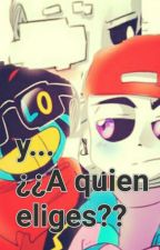 y...¿¿a quien eliges??~{Error!sans,Geno!sans,Fresh!sansXreader} by illenium___