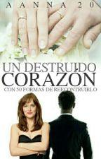 Un Destruido Corazón (Sin Editar) by aanna20