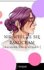 Nie myśl że się zakocham! [ Murasakibara Atsushi ] by Yandere_Senpaii