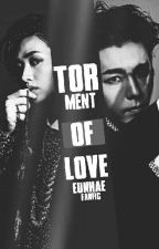 Torment of love[Eunhae]🔞 by JUNIWI