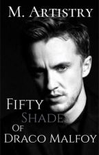 Fifty Shades Of Draco Malfoy  by K_C_RameyWritings