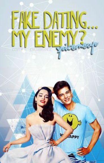Fake Dating ... My Enemy ?
