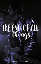 The end of all things [brallon] by patos-asesinos