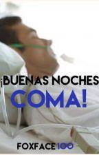 ¡Buenas Noches Coma! [#2] by Foxface100