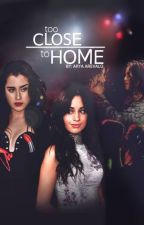Too Close To Home (Camren) by arya-arevalo