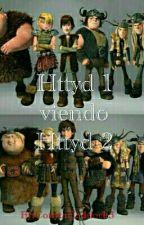 Httyd 1 Viendo Httyd 2  by ConytaHaddock3