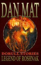 Legend of Roshnak by DMdanmat