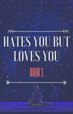 Hates You But Loves You(Jikook)[Book1] by RapMonnieDance