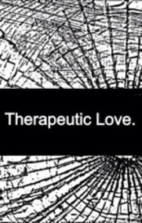Therapeutic Love. by JessieJB