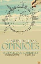 O Mundo Das Opiniões. by rodrigo0902