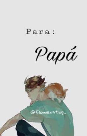 Para: Papá by Flowerstop_
