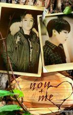 You + Me [Hermanastros Tem. 1 JiKook] by CheloChanPark01Bangt