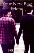 Well, Then I'm Your New Best Friend- Phan by Booksarelife312