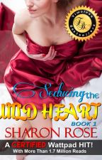 Seducing The Wild Heart (Published) by iamsharonrose