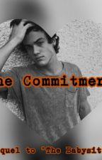 The Commitment: Sequel To The Babysitter (Ethan Dolan) by 1TeddyBearDolan6