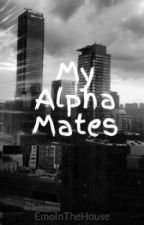 My Alpha Mates by EmoInTheHouse